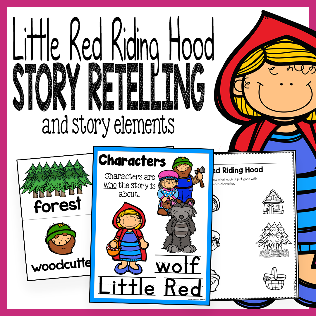 Little Red Riding Hood Story Elements and Story Retelling Worksheets Pack –  The Super Teacher